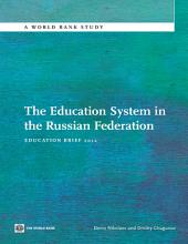 The Education System in the Russian Federation: Education Brief 2012