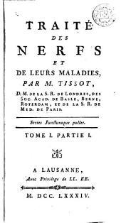 Traité des nerfs et de leurs maladies, 1 (1a part): Volume1,Partie2