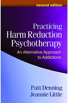 Practicing Harm Reduction Psychotherapy  Second Edition