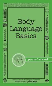 Body Language Basics: How to analyze and recognize the subtle messages sent by someone's body
