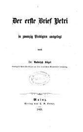 Der erste Brief Petri: in zwanzig Predigten ausgelegt