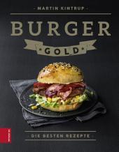 Burger Gold: Die besten Rezepte