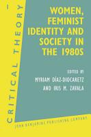Women  Feminist Identity  and Society in the 1980 s PDF