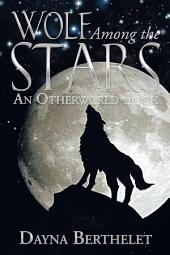 Wolf Among the Stars: An Otherworld Book