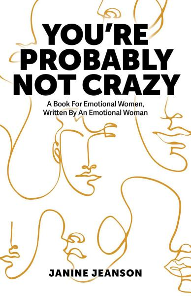Download You re Probably Not Crazy Book