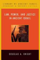 Law  Power  and Justice in Ancient Israel PDF