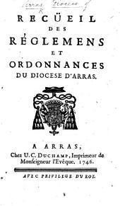 Recüeil des réglemens et ordonnances du diocèse d'Arras