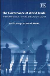 The Governance of World Trade: International Civil Servants and the GATT/WTO