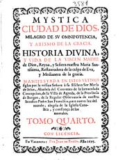 Mystica Ciudad de Dios ...: historia diuina, y vida de la Virgen Madre de Dios ...