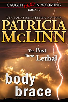 Body Brace  Caught Dead in Wyoming  Book 10