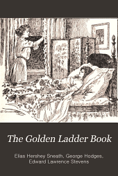 The Golden Ladder Book: A School Reader, Book 1