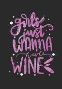 Girls Just Wanna Have Wine Journal