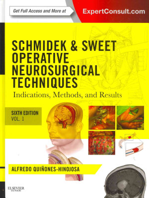 Schmidek and Sweet: Operative Neurosurgical Techniques 2-Volume Set,Indications, Methods and Results (Expert Consult - Online and Print),6