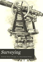 Surveying: A Manual of Practical Instruction in the Art of Plane Surveying, Including Plotting, Leveling, Triangulation, Line Running, Cross-sectioning, Traversing, and Other Details of Field Work