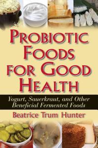 Probiotic Foods for Good Health Book