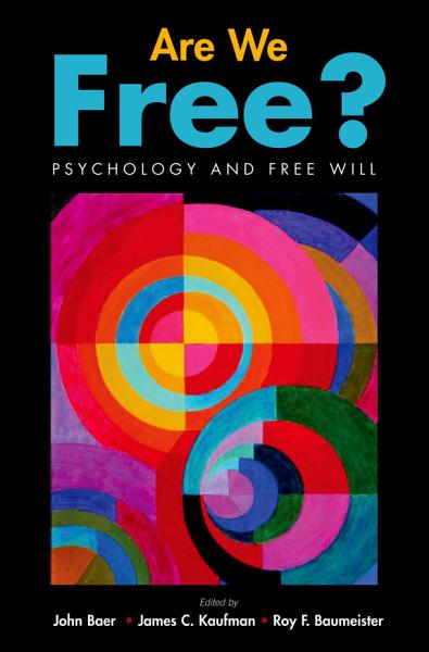 Download Are We Free  Psychology and Free Will Book