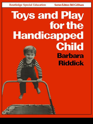 Toys and Play for the Handicapped Child PDF