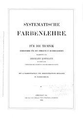Systematische Farbenlehre: Für die Technik : insbesondere für den Gebrauch in Buchdruckereien, Teil 1