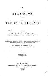A Text-book of the History of Doctrines: Volume 1