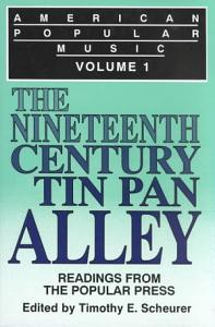 American Popular Music  The nineteenth century and Tin Pan Alley
