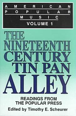 American Popular Music  The nineteenth century and Tin Pan Alley PDF