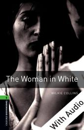 The Woman in White - With Audio Level 6 Oxford Bookworms Library: Edition 3