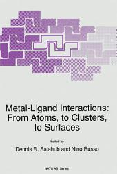 Metal-Ligand Interactions: From Atoms, to Clusters, to Surfaces