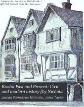 Bristol Past and Present: Civil and modern history [by Nicholls