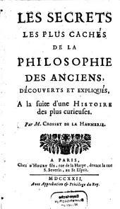 Les Secrets les plus cachés de la Philosophie des anciens découverts et expliqués