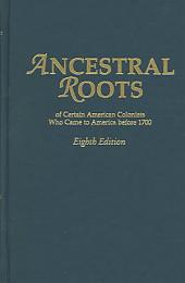 Ancestral Roots of Certain American Colonists who Came to America Before 1700: Lineages from Alfred the Great, Charlemagne, Malcolm of Scotland, Robert the Strong, and Other Historical Individuals