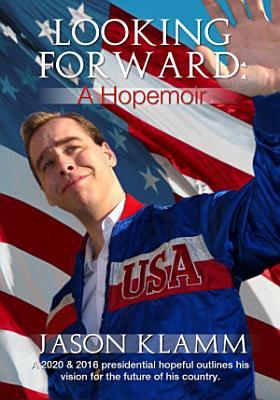 Looking Forward  A Hopemoir PDF