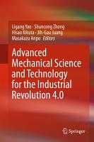Advanced Mechanical Science and Technology for the Industrial Revolution 4 0 PDF