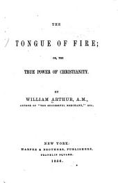 The Tongue of Fire: Or, The True Power of Christianity