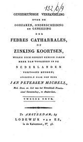 Geneeskundige verhandeling over de oorzaken, onderscheiding en geneezing der febres catharrales, of zinking koortsen, welke zich sedert eenige jaaren meer dan voorheen in de Nederlanden vertoond hebben