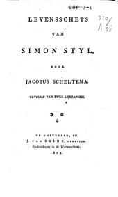 Levensschets van Simon Styl: gevolgd van twee lijkzangen
