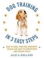 Dog Training in 3 Easy Steps PDF
