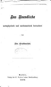 Das unendliche: metaphysisch und mathematisch betrachtet