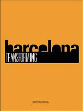 Transforming Barcelona: The Renewal of a European Metropolis