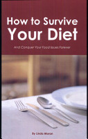 How to Survive Your Diet and Conquer Your Food Issues Forever PDF