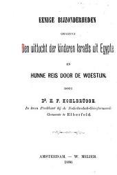 Eenige bijzonderheden omtrent den uittocht der kinderen Israëls uit Egypte en hunne reis door de woestijn
