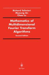 Mathematics of Multidimensional Fourier Transform Algorithms: Edition 2