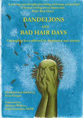 Dandelions and Bad Hair Days PDF