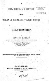 A Conjectural Solution of the Origin of the Classificatory System of Relationship