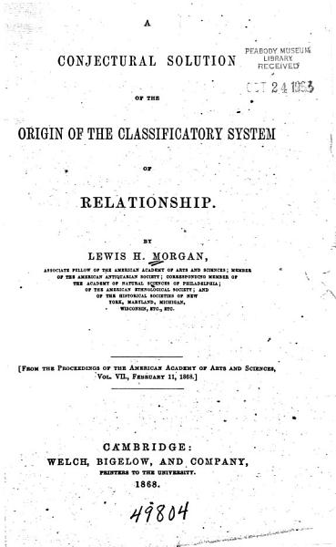 A Conjectural Solution of the Origin of the Classificatory System of Relationship PDF