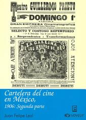 Cartelera del Cine en México, 1906: Segunda parte: Cartelera del Cine en México, 1903-1911