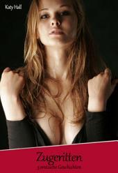 Zugeritten - Erotische Geschichten