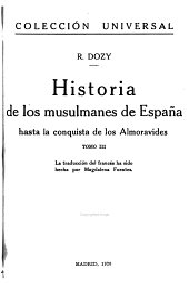 Historia de los musulmanes de España hasta la conquista de los almoravides: Volúmenes 3-4