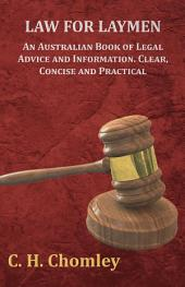 Law for Laymen - An Australian Book of Legal Advice and Information. Clear, Concise and Practical