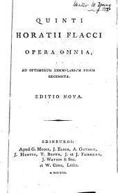 Quinti Horatii Flacci Opera omnia: ad optimorum exemplarium fidem recensita