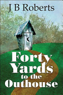 Forty Yards to the Outhouse PDF